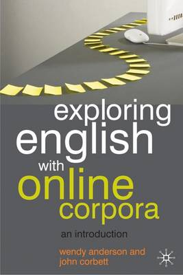 Exploring English With Online Corpora: An introduction (Paperback)
