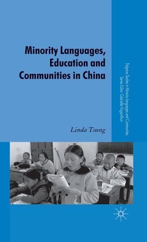Minority Languages, Education and Communities in China - Palgrave Studies in Minority Languages and Communities (Hardback)
