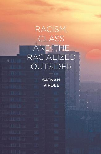 Racism, Class and the Racialized Outsider (Paperback)