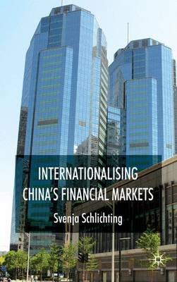 Internationalising China's Financial Markets (Hardback)