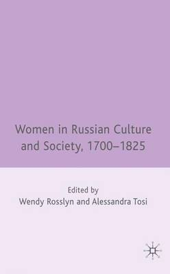 Women in Russian Culture and Society, 1700-1825 (Hardback)