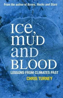 Ice, Mud and Blood: Lessons from Climates Past - Macmillan Science (Hardback)