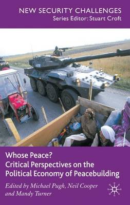 Whose Peace? Critical Perspectives on the Political Economy of Peacebuilding - New Security Challenges (Hardback)
