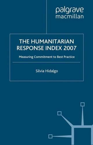 Humanitarian Response Index 2007: Measuring Commitment to Best Practice (Paperback)