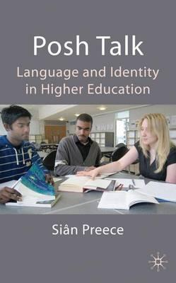 Posh Talk: Language and Identity in Higher Education (Hardback)