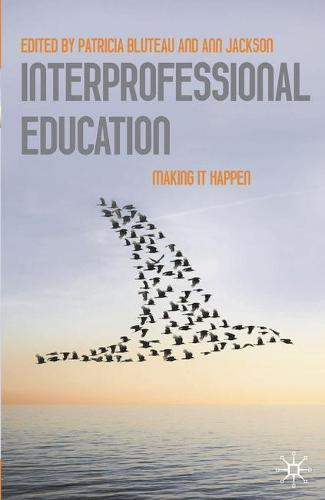 Interprofessional Education: Making it Happen (Paperback)
