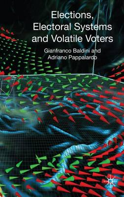 Elections, Electoral Systems and Volatile Voters (Hardback)