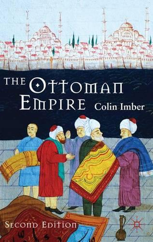 The Ottoman Empire, 1300-1650: The Structure of Power (Hardback)