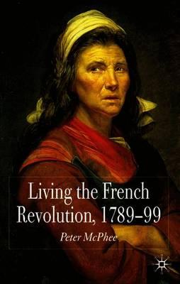 Living the French Revolution, 1789-1799 (Paperback)