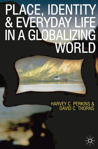 Place, Identity and Everyday Life in a Globalizing World (Paperback)