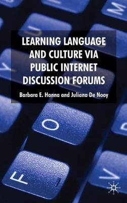Learning Language and Culture Via Public Internet Discussion Forums (Hardback)