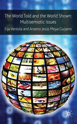 The World Told and the World Shown: Multisemiotic Issues (Hardback)