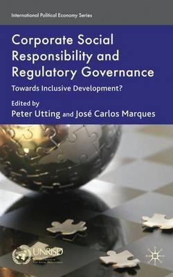 Corporate Social Responsibility and Regulatory Governance: Towards Inclusive Development? - International Political Economy Series (Hardback)