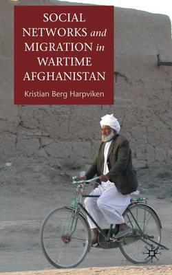 Social Networks and Migration in Wartime Afghanistan (Hardback)