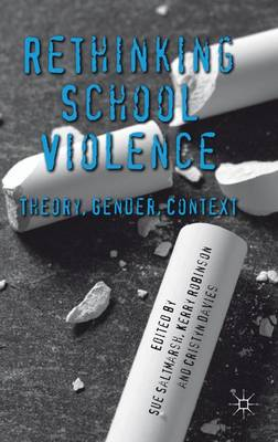 Rethinking School Violence: Theory, Gender, Context (Hardback)