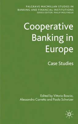 Cooperative Banking in Europe: Case Studies - Palgrave Macmillan Studies in Banking and Financial Institutions (Hardback)