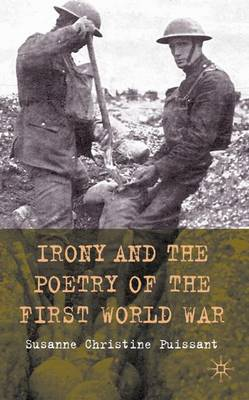 Irony and the Poetry of the First World War (Hardback)