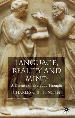 Language, Reality and Mind: A Defense of Everyday Thought (Hardback)