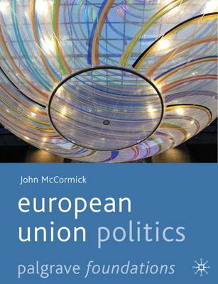 European Union Politics - Palgrave Foundations Series (Hardback)
