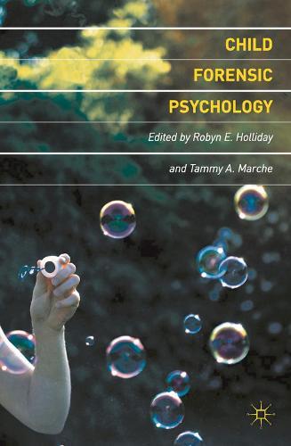 Child Forensic Psychology: Victim and Eyewitness Memory (Paperback)