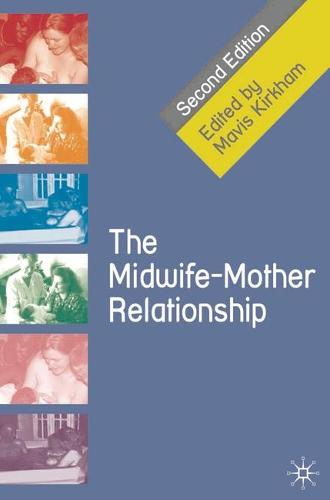 The Midwife-Mother Relationship (Paperback)