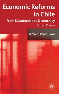 Economic Reforms in Chile: From Dictatorship to Democracy (Hardback)