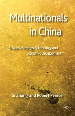 Multinationals in China: Business Strategy, Technology and Economic Development (Hardback)
