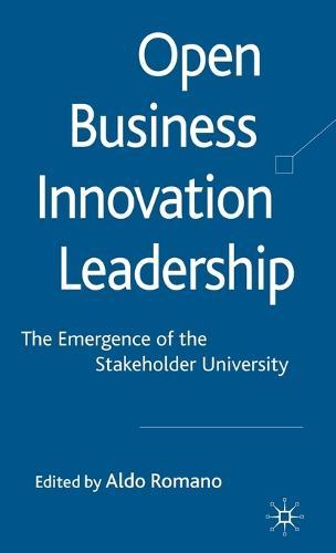 Open Business Innovation Leadership: The Emergence of the Stakeholder University (Hardback)
