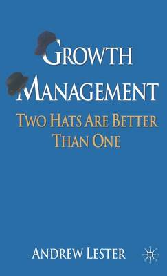 Growth Management: Two Hats are Better than One (Hardback)
