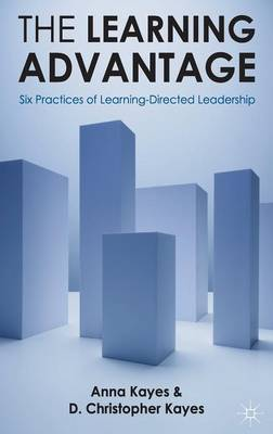 The Learning Advantage: Six Practices of Learning-Directed Leadership (Hardback)