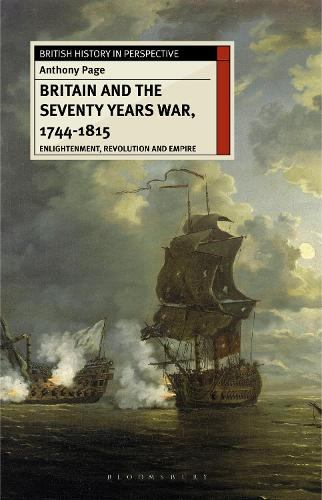 Britain and the Seventy Years War, 1744-1815: Enlightenment, Revolution and Empire - British History in Perspective (Paperback)