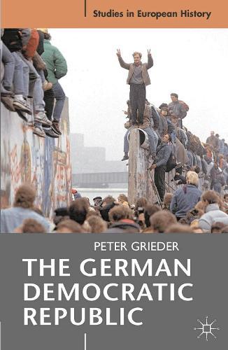The German Democratic Republic - Studies in European History (Paperback)