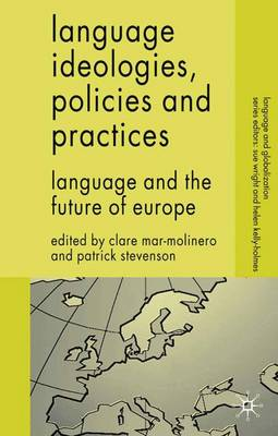 Language Ideologies, Policies and Practices: Language and the Future of Europe - Language and Globalization (Paperback)
