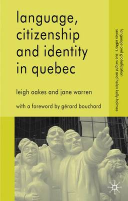 Language, Citizenship and Identity in Quebec - Language and Globalization (Paperback)