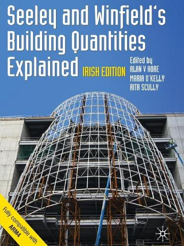 Seeley and Winfield's Building Quantities Explained: Irish Edition - Building and Surveying Series (Paperback)