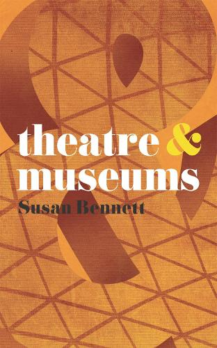 Theatre and Museums - Theatre And (Paperback)