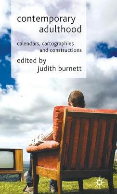 Contemporary Adulthood: Calendars, Cartographies and Constructions (Hardback)