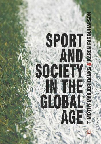 Sport and Society in the Global Age (Hardback)