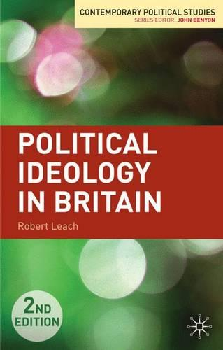 Political Ideology in Britain - Contemporary Political Studies (Hardback)