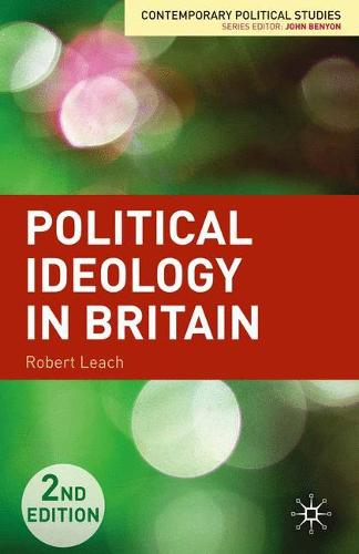 Political Ideology in Britain - Contemporary Political Studies (Paperback)