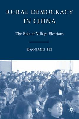 Rural Democracy in China: The Role of Village Elections (Hardback)