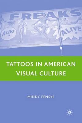 Tattoos in American Visual Culture (Hardback)
