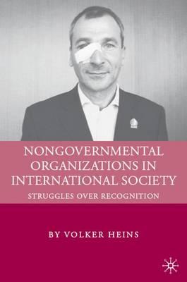 Nongovernmental Organizations in International Society: Struggles over Recognition (Hardback)