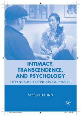 Intimacy, Transcendence, and Psychology: Closeness and Openness in Everyday Life (Hardback)