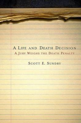 A Life and Death Decision: A Jury Weighs the Death Penalty (Paperback)