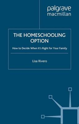 The Homeschooling Option: How to Decide When It's Right for Your Family (Paperback)