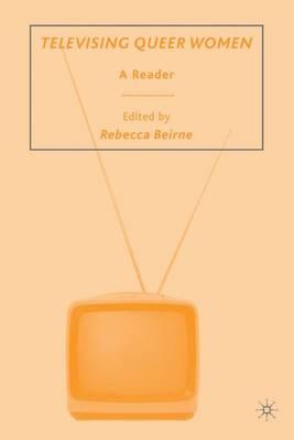 Televising Queer Women: A Reader (Hardback)