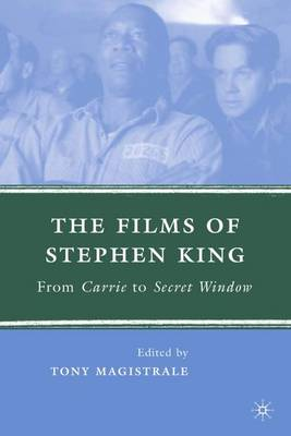 The Films of Stephen King: From Carrie to Secret Window (Hardback)