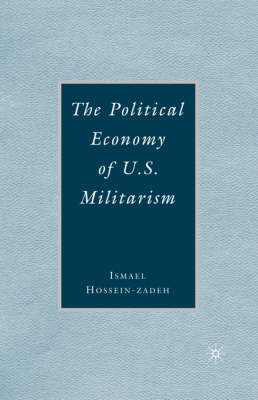 The Political Economy of U.S. Militarism (Paperback)