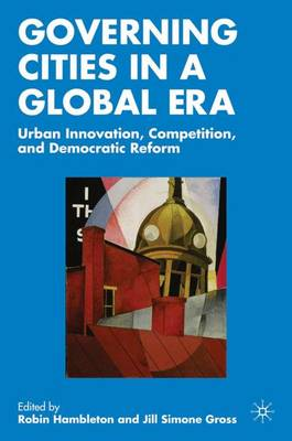 Governing Cities in a Global Era: Urban Innovation, Competition, and Democratic Reform (Paperback)